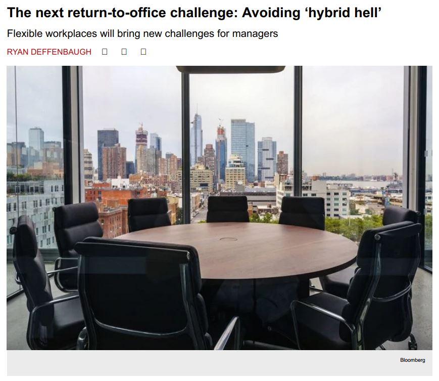 """Crain's New York, """"The next return-to-office challenge"""" Avoiding 'Hybrid hell'- Flexible workspaces will bring new challenges for managers."""